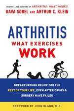 Arthritis:  Breakthrough Relief for the Rest of Your Life, Even After Drugs & Surgery Have Failed