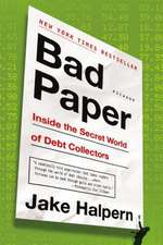 Bad Paper:  Inside the Secret World of Debt Collectors
