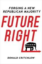 Future Right:  Forging a New Republican Majority