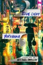 Blue Light Yokohama: A Crime Novel