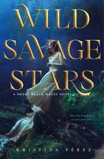 Wild Savage Stars: A Sweet Black Waves Novel