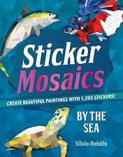 Sticker Mosaics: By the Sea: Create 12 Beautiful Paintings with Stickers!