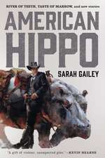 American Hippo: River of Teeth, Taste of Marrow, and New Stories