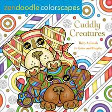Zendoodle Colorscapes: Cuddly Creatures: Baby Animals to Color and Display