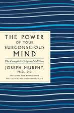 The Power of Your Subconscious Mind: The Complete Original Edition: Also Includes the Bonus Book You Can Change Your Whole Life