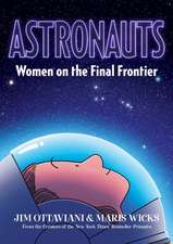Astronauts: Women on the Final Frontier
