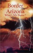 Border Arizona:  What's My Name?