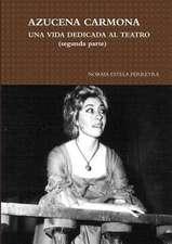 Azucena Carmona-Una Vida Dedicada Al Teatro (Segunda Parte)