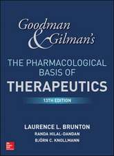 Goodman and Gilman's The Pharmacological Basis of Therapeutics, 13th Edition