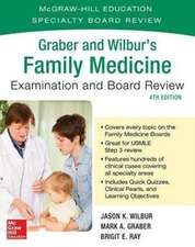 Graber and Wilbur's Family Medicine Examination and Board Review, Fourth Edition
