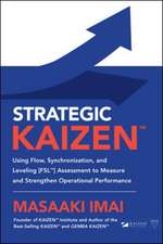 Strategic KAIZEN: Using Flow, Synchronization, and Leveling Assessment to Measure and Strengthen Operational Performance