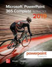 Looseleaf for Microsoft PowerPoint 365 Complete: In Practice, 2019 Edition