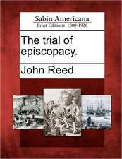 The Trial of Episcopacy.