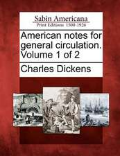 American Notes for General Circulation. Volume 1 of 2