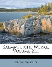 Wlater Scott's sämmtliche Werke, Dritte Auflage, Einundzwanzigster Band