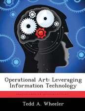 Operational Art: Leveraging Information Technology