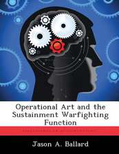 Operational Art and the Sustainment Warfighting Function