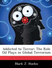 Addicted to Terror: The Role Oil Plays in Global Terrorism
