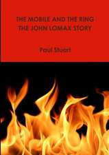The Mobile and the Ring-The John Lomax Story