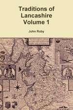 Traditions of Lancashire Volume 1