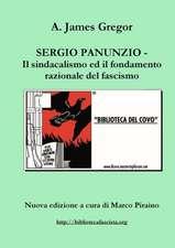 Sergio Panunzio - Il Sindacalismo Ed Il Fondamento Razionale del Fascismo