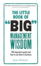 Little Book of Big Management Wisdom