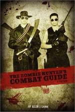 The Zombie Hunter's Combat Guide