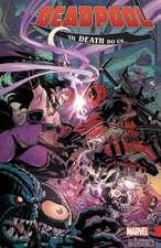 Deadpool: World's Greatest Vol. 8: Til Death Do Us?