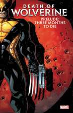 Death Of Wolverine Prelude: Three Months To Die