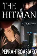 The Hitman:  A Short Story