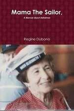 Mama the Sailor, a Memoir about Alzheimer