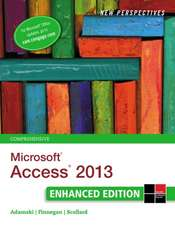 New Perspectives on Microsoft¿ Access¿ 2013, Comprehensive Enhanced Edition