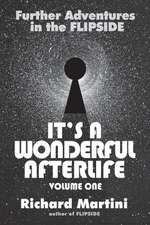Its a Wonderful Afterlife:  Volume One