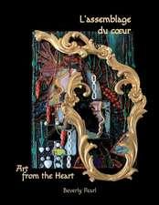 L'Assemblage Du C Ur, Art for the Heart