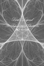 Dark Legend:  The Supernatural Chronicles