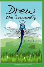 Drew the Dragonfly