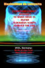 Extraterrestrials Messages to Maria Orsic in Ana'kh Aldebaran Script to Build the Vril