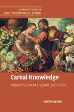 Carnal Knowledge: Regulating Sex in England, 1470–1600