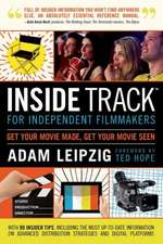 Inside Track for Independent Filmmakers: Get Your Movie Made, Get Your Movie Seen