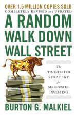 A Random Walk Down Wall Street – The Time–Tested Strategy for Successful Investing