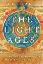 The Light Ages – The Surprising Story of Medieval Science