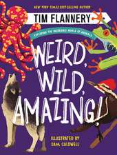 Weird, Wild, Amazing! – Exploring the Incredible World of Animals