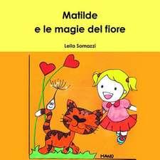 Matilde E Le Magie del Fiore