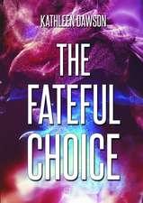 The Fateful Choice
