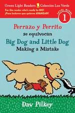 Perrazo y Perrito se equivocan/Big Dog and Little Dog Making a Mistake (bilingual reader)