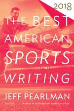 The Best American Sports Writing 2018