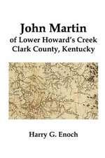 John Martin of Lower Howard's Creek, Clark County, Kentucky