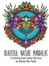 Beautiful Nature Mandals a Coloring Book Made with Love