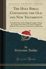 The Holy Bible, Vol. 3: Containing the Old and New Testaments, Translated Out of the Original Tongues; Being the Version Set Forth A. D. 1611