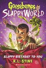Goosebumps SlappyWorld 01. Slappy Birthday to You